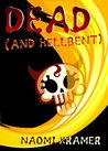 DEAD (and hellbent) (DEAD(ish), #5)