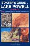 Boater's Guide to Lake Powell: Featuring Hiking, Camping, Geology, History and Archaeology (4th Edition)