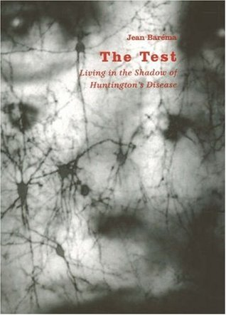 The Test: Living in the Shadow of Huntington's Disease
