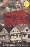 Saturday Morning by Lauraine Snelling