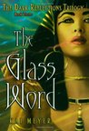 The Glass Word (Dark Reflections, #3)