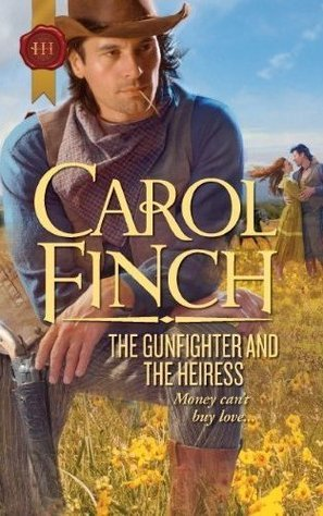 The Gunfighter and the Heiress by Carol Finch