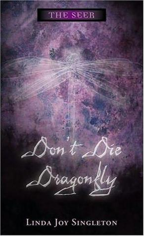 Don't Die, Dragonfly by Linda Joy Singleton