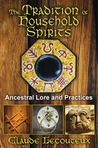 The Tradition of Household Spirits: Ancestral Lore and Practices