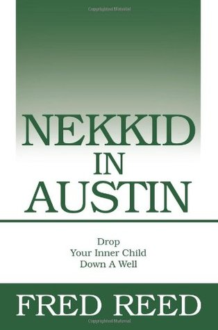 Nekkid in Austin: Drop Your Inner Child Down a Well