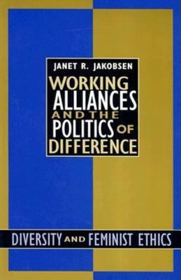 Working Alliances and the Politics of Difference: Diversity and Feminist Ethics
