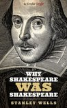Why Shakespeare WAS Shakespeare (Kindle Singles)