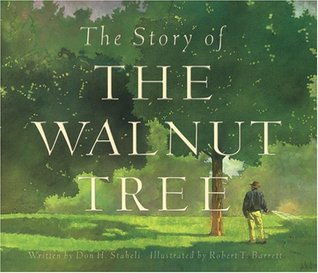 The Story of the Walnut Tree by Don H. Staheli