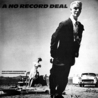 A No Record Deal: And Other Exercises in Crass Commercialism