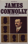 James Connolly by Ruth Dudley Edwards