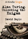 Alan Turing: Unlocking the Enigma (Kindle Single)