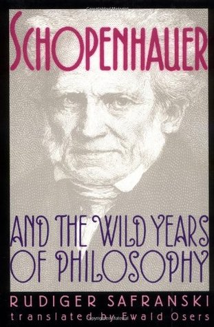 Schopenhauer and the Wild Years of Philosophy by Rüdiger Safranski