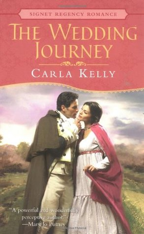 The Wedding Journey By Carla Kelly Reviews Discussion Bookclubs Lists