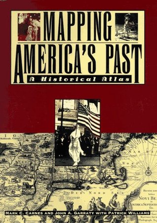 Mapping America's Past: A Historical Atlas