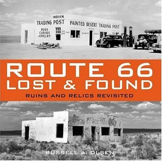 Route 66 Lost & Found by Russell Olsen