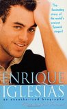 Enrique Iglesias: An Unauthorized Biography