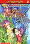 Insect Invaders (The Magic School Bus Chapter Book, #11)
