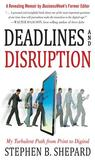 Deadlines and Disruption: My Turbulent Path from Print to Dideadlines and Disruption: My Turbulent Path from Print to Digital Gital