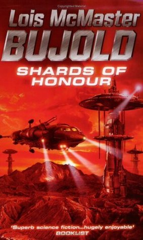Shards of Honour by Lois McMaster Bujold