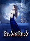 Predestined (Preordained, #2)