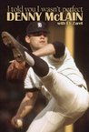 I Told You i Wasn't Perfect by Denny McLain