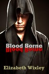 Blood Borne by E.M.G. Wixley