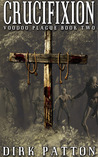 Crucifixion by Dirk Patton