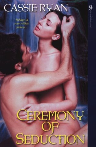 Ceremony of Seduction by Cassie Ryan