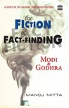 The Fiction of Fact-Finding: Modi and Godhra