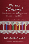 We Are Strong! Mothers and Daughters Stand Together
