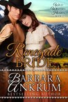 Renegade Bride (Wild Western Hearts Series #2)