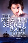 The Pirate's Secret Baby by Darlene Marshall