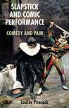 Slapstick and Comic Performance: Comedy and Pain