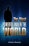 The Most Powerful Man in the World