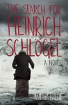 The Search for Heinrich Schlögel: A Novel