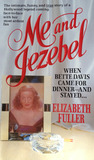 Me and Jezebel: When Bette Davis Came for Dinner--and Stayed