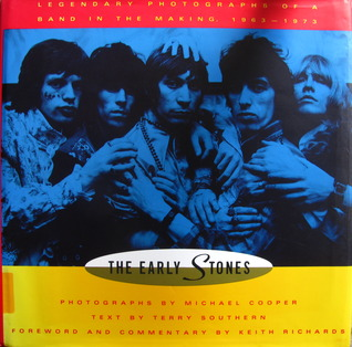 The Early Stones: Legendary Photographs of a Band in the Making 1963-73