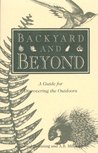 Backyard and Beyond: A Guide for Discovering the Outdoors