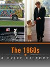 The 1960s: A Brief History (Enhanced Version)