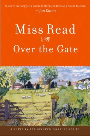 Over the Gate by Miss Read
