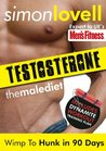Testosterone: Wimp To Hunk in 90 Days - Male Diet & Fitness Plan For Men's Health
