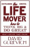 Outliers Drive: The Life Mover, How to Think Big and Do Great