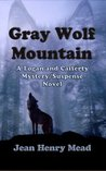 Gray Wolf Mountain (Logan & Cafferty, #4)