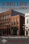 A Big Life in a Small Town (Bellingwood, #2)