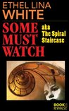 Some Must Watch by Ethel Lina White