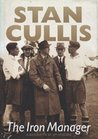 Stan Cullis - The Iron Manager