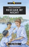 Amy Carmichael: Rescuer by Night (Trailblazers)