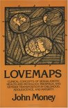 Lovemaps: Sexual/Erotic Health and Pathology, Paraphilia, and Gender Transposition In...: Sexual/Erotic Health and Pathology, Paraphilia and Gender Transposition