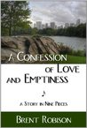 A Confession of Love and Emptiness