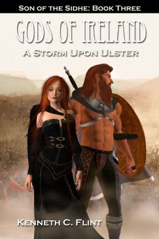 A Storm Upon Ulster - Son Of The Sidhe by Kenneth C. Flint